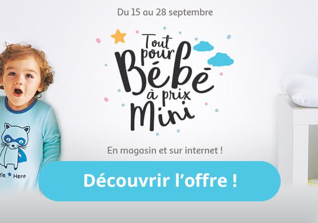 Du 15 au 28 septembre Tout pour bébé à prix mini