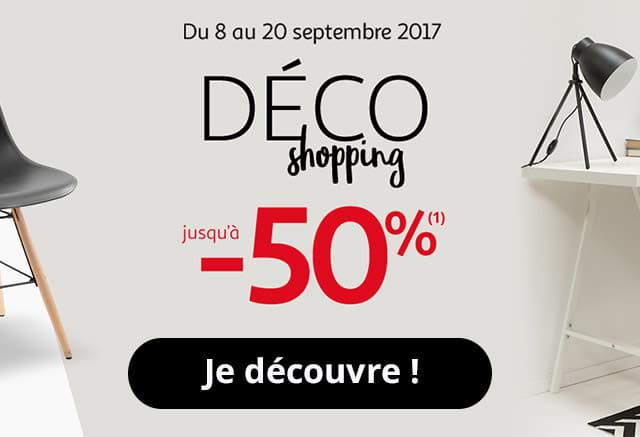 Du 8 au 20 septembre 2017 Déco shopping jusqu'à - 50%