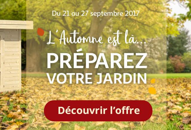 Du 21 au 27 septembre 2017 L'automne est là Préparez votre Jardin