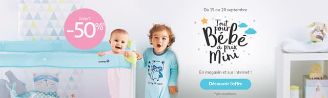 Du 15 au 28 septembre TOUT pour bébéà prix mini En magasin et sur Internet