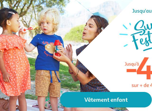 Jusqu'au 15 mai 2018 SUMMER FESTIVAL Jusqu'à -40% sur + de 400 articles Vêtement enfant