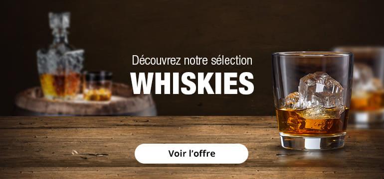 Découvrez notre sélection Whiskies