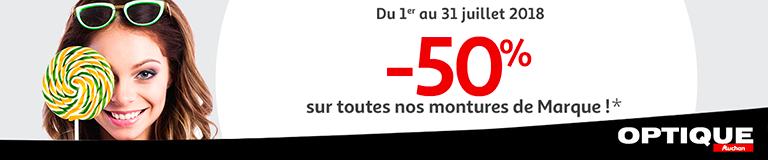Jusqu'au 31 juillet 2018 : -50% sur toutes nos montures de Marque !*