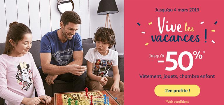 Jusqu'au 04 mars 2019 : Vive les vacances jusqu'à -50%* sur les vêtements, jouets et chambres enfant