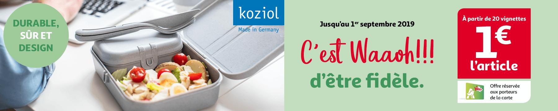 Jusqu'au 1er septembre 2019 - Koziol : c'est Waaoh!!! d'être fidèle !