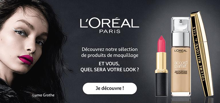 L'oréal Paris, et vous quel sera votre look? Je découvre