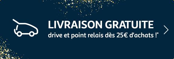 Livraison gratuite drive et point relais dès 25€ d'achats !*
