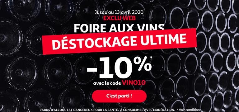 Foire aux vins, déstockage ultime, -10% avec le code VINO10