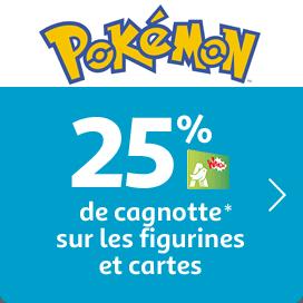 25% de cagnotte sur les figurines et cartes Pokémon