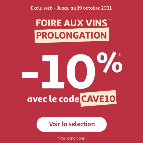 Foire aux vins, prolongation, -10% avec le code CAVE10