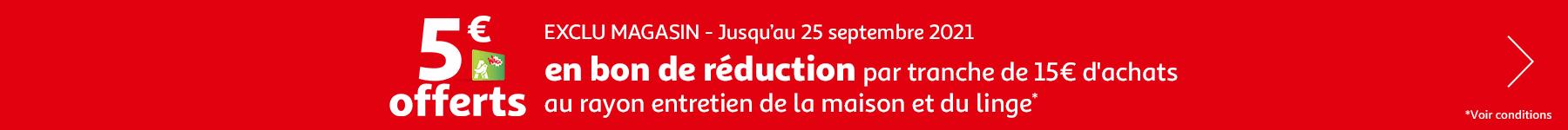 5€ offerts en bon de réduction par tranche de 15€ d'achats aux rayons entretien de la maison et du linge