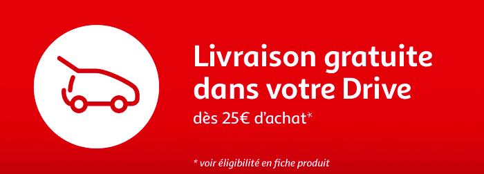 Livraison gratuite dans votre drive dès 25€ d'achat