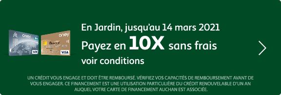En jardin, jusqu'au 14 mars 2021, payez en 10X sans frais.