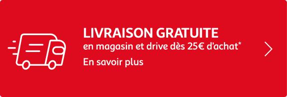 Livraison gratuite en magasin et drive dès 25€ d'achat