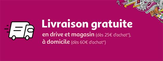 Livraison gratuite en drive et magasin dès 25€ d'achat à domicile dès 60€ d'achat