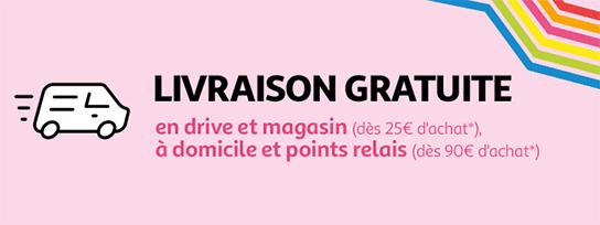 Livraison gratuite en drive et magasin dès 25€ d'achat, à domicile et points relais dès 90€ d'achat