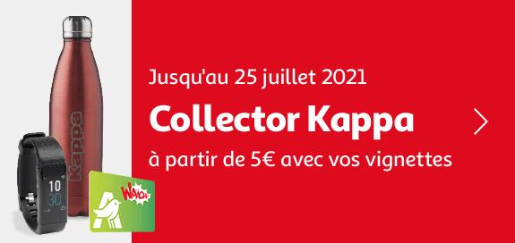 Collector Kappa, à partir de 5€ avec vos vignettes, jusqu'au 25 juillet 2021