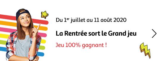 Du 1er juillet au 11 août 2020 - La rentrée sort le Grand jeu - Jeu 100% gagnant !