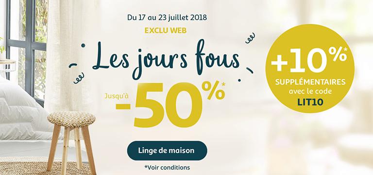 Du 17 au 23 juillet 2018, les jours fous jusqu'à -50%* !