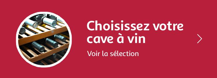 Choisissez votre cave à vin