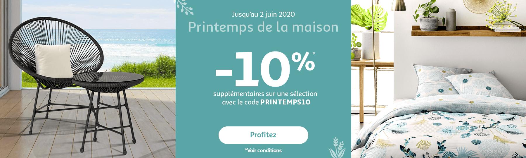 Printemps de la maison, -10% supplémentaires sur une sélection avec le code PRINTEMPS10, jusqu'au 02 juin 2020