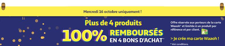 Mercredi 16 octobre : plus de 4 produits 100% remboursés
