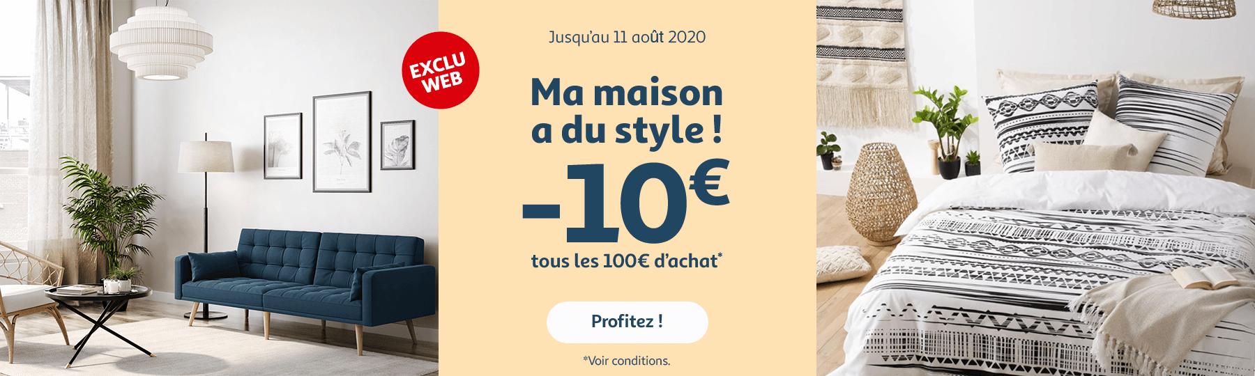 Ma maison a du style : jusqu'au 11 août profitez de -10€ tous les 100€ d'achat* !