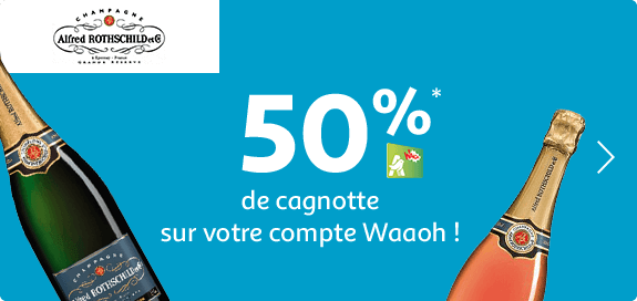 Champagne Alfred Rothschild : 50% de cagnotte* sur votre compte Waooh !