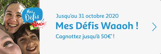 Mes défis Waaoh ! jusqu'au 31 octobre 2020, cagnottez jusqu'à 50€ !