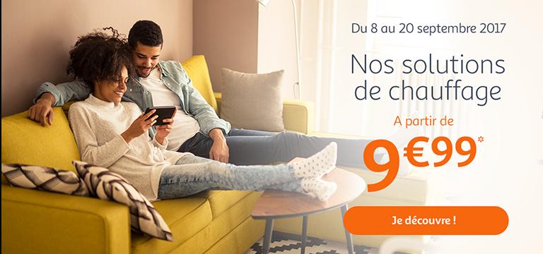 Nos solutions chauffage : à partir de 9.99€*