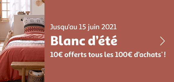 Blanc d'été 10€ offerts tous les 100€ d'achats