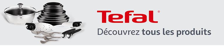 Tefal - Découvrez tous les produits