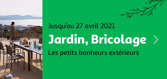 Jardin, Bricolage, les petis bonheurs extérieurs, jusqu'au 27 avril 2021