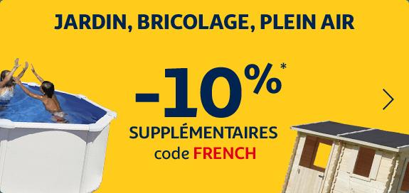 -10% supplémentaires* code FRENCH sélection Jardin Bricolage Jeux de plein air