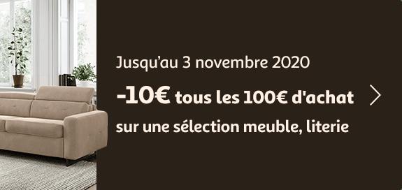 -10€ tous les 100€ d'achat sur une séléction meuble et literie, jusqu'au 3 novembre 2020