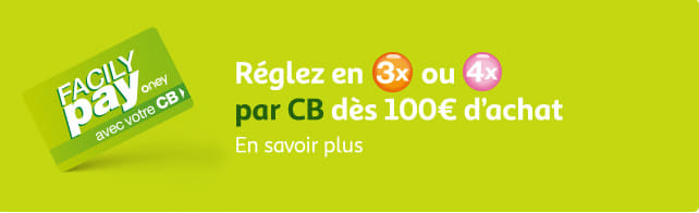 Réglez en 3 ou 4 fois par CB dès 100€ d'achat : cliquer en savoir plus