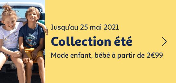 Collection été, mode enfant, bébé à partir de 2€99, jusqu'au 25 mai 2021