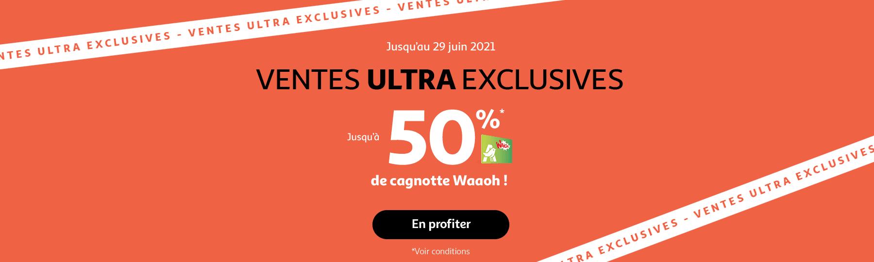 Ventes ultra exlusives, jusqu'à 50 de cagnoette Waaoh ! Jusqu'au 29 Juin 2021