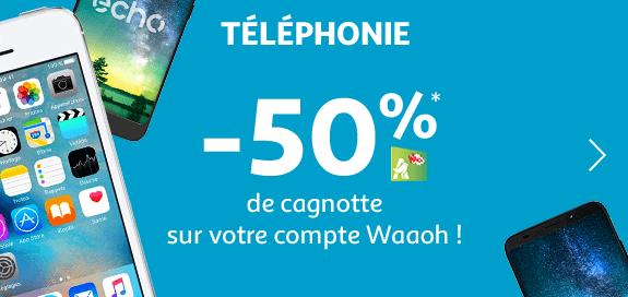 Téléphonie : -50% de cagnotte sur votre comte Waaoh !