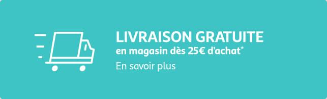 Livraison gratuite en magasin dès 25€ d'achat*