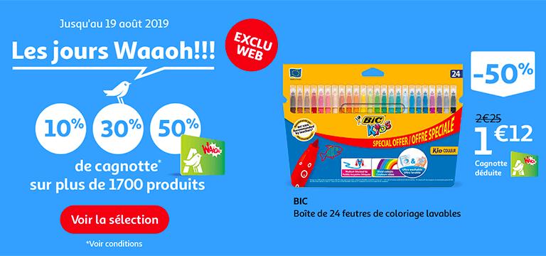 Les jours Waaoh, jusqu'à 50% de cagnotte sur une sélection de produits, juqu'au 19 août 2019