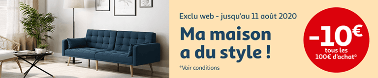 Ma maison a du style, -10€ tous les 100€ d'achat jusqu'au 11 août 2020*