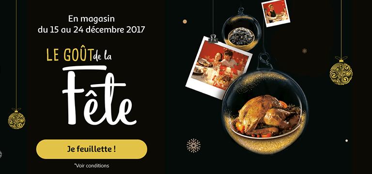 En magasin du 15 au 24 décembre 2017 : feuillettez le catalogue Le goût de la fête