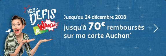 Jusqu'au 24 décembre 2018 : jusqu'à 70€ remboursés sur ma carte Auchan