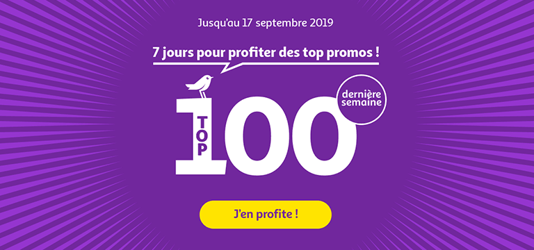 Top 100, 7 jours pour profiter des top promos, jusqu'au 17 septembre 2019 !