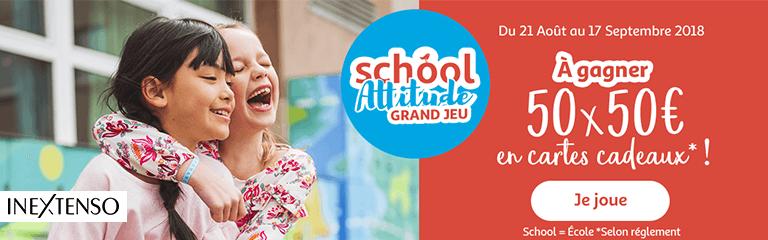 Du 21 août au 17 septembre 2018 : Grand Jeu School Attitude
